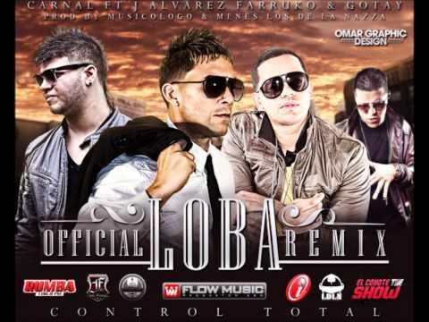 Loba[Remix] - Carnal Ft J Alvarez , Farruko , Gotay El Autentico - HD [Descarga]