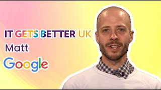 It Gets Better UK - Matt (Google)