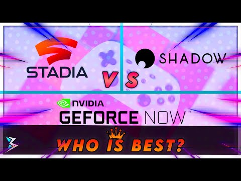 Which is the Best Cloud Gaming in 2021?   Geforce Now vs Shadow PC vs Google Stadia