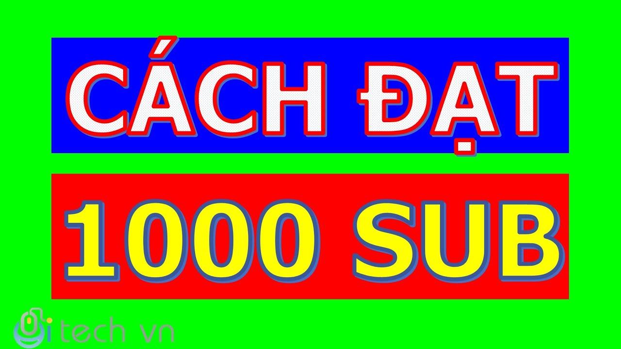Cách để được 1000 người đăng ký (2020) | Cách tăng sub Youtube 2020 | Cách kiếm 1000 người đăng ký