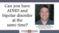ADHD, Bipolar Disorder Diagnosis Individually and Collectively
