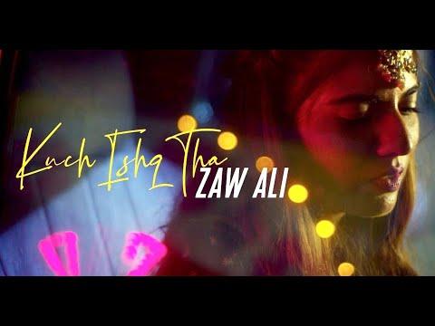 Zaw Ali   Kuch Ishq Tha (Official Video)