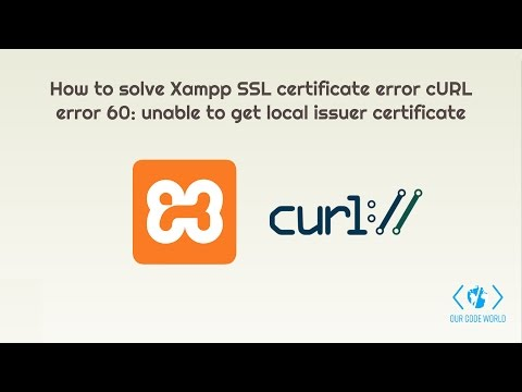 How to solve Xampp SSL cURL certificate error: unable to get local issuer certificate