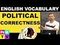 What is Political Correctness?