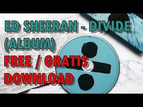 ED SHEERAN - DIVIDE ALBUM (GRATIS / FREE DOWNLOAD)