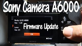 How to Update the Firmware on Sony Cameras A6000