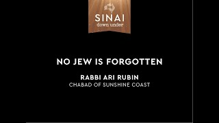 No Jew Is Forgotten. Rabbi Ari Rubin. Sinai Down Under.