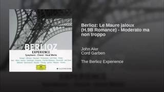 Berlioz: Le Maure jaloux (H.9B Romance) - Moderato ma non troppo