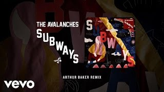 The Avalanches - Subways (Arthur Baker Remix) (Official Audio)