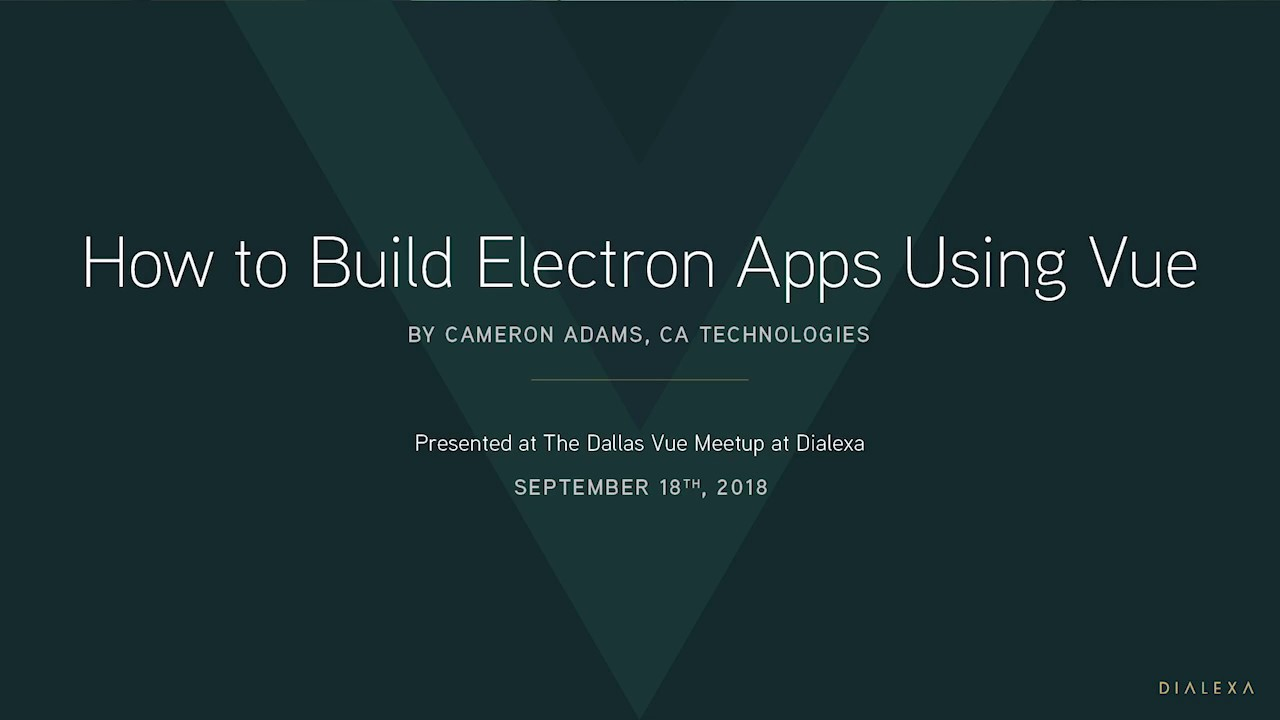 How to Build Electron Apps Using Vue | Dallas Vue js Meetup
