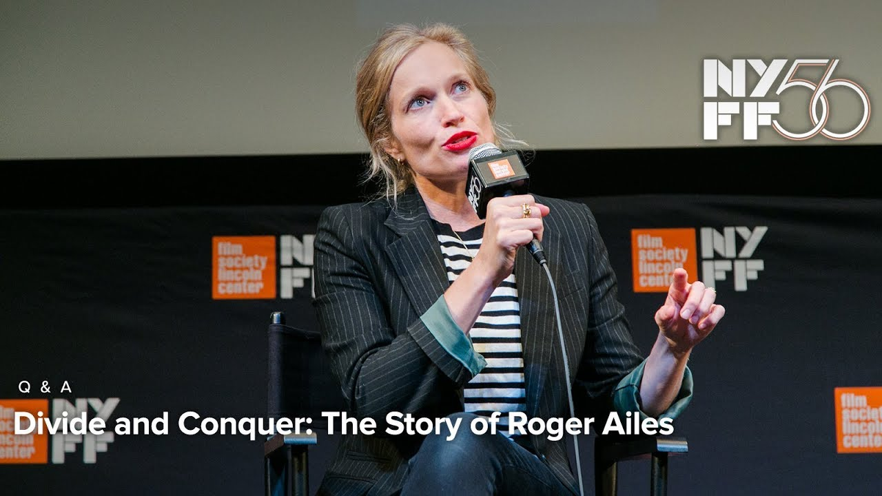 'Divide and Conquer: The Story of Roger Ailes' Q&A | NYFF56