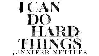Jennifer Nettles - I Can Do Hard Things (Audio)