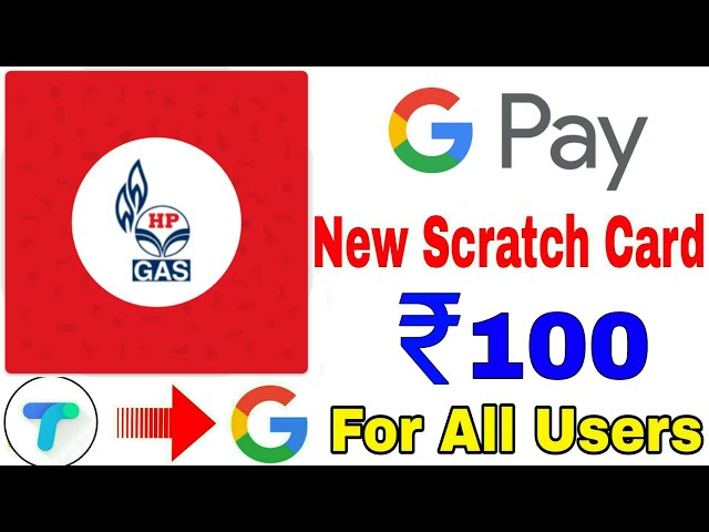 GooglePay New Scratch Card Of ₹100 || GooglePay HP Gas Scratch Card Guaranteed Rs. 100 For All Users