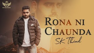 RONA NI CHAUNDA (FULL VIDEO) SK THIND | MAUTUNES| Latest Punjabi Song 2019 | New Punjabi Songs 2019