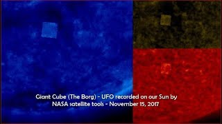 Giant Cube (The Borg) - UFO recorded on our Sun by NASA satellite tools - November 15, 2017