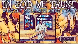 """IN GOD WE TRUST - """"What Does the Bible Say About Money?"""" [BIIBLE BLOG SHOW]"""