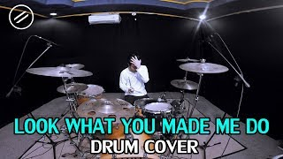 Taylor Swift - Look What You Made Me Do - Drum Cover by IXORA