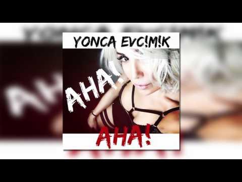 Yonca Evcimik - Aha