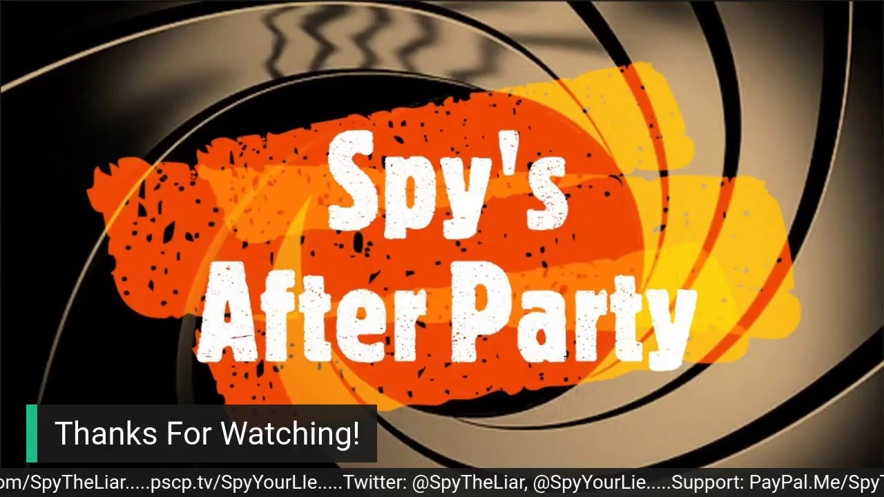 """Spy's After Party - """"Uncle Hunter's Happy Fun time Video!"""" - 10-20-20"""