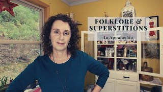 Folklore and Superstitions in Appalachia