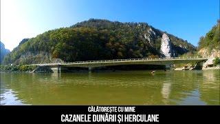 Calatoreste cu Mine la Cazanele Dunarii si Herculane
