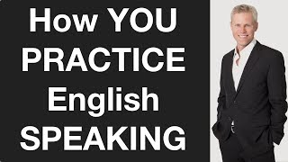 How Can YOU Practice English Speaking