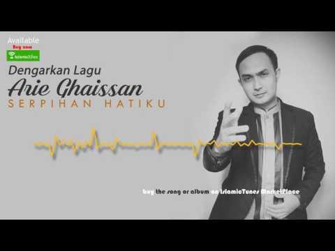 IslamicTunesTV | Serpihan Hatiku - Arie Ghaissan