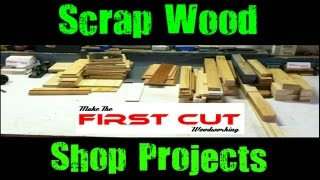Make The First Cut: Scrap Wood Shop Projects