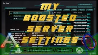 "Ark Xbox & PS4 ""My Boosted Server Settings"""