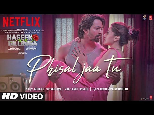Phisal Jaa Tu Song | Haseen Dillruba |Taapsee P, Vikrant M, Harshvardhan R| Amit Trivedi, Abhijeet S