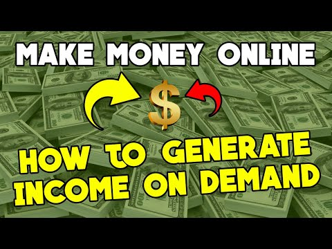 Make Money Online - How to Generate Income on Demand