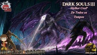 🔴 LIVE Dark Souls lll O melhor Coop de todos os tempos dlc