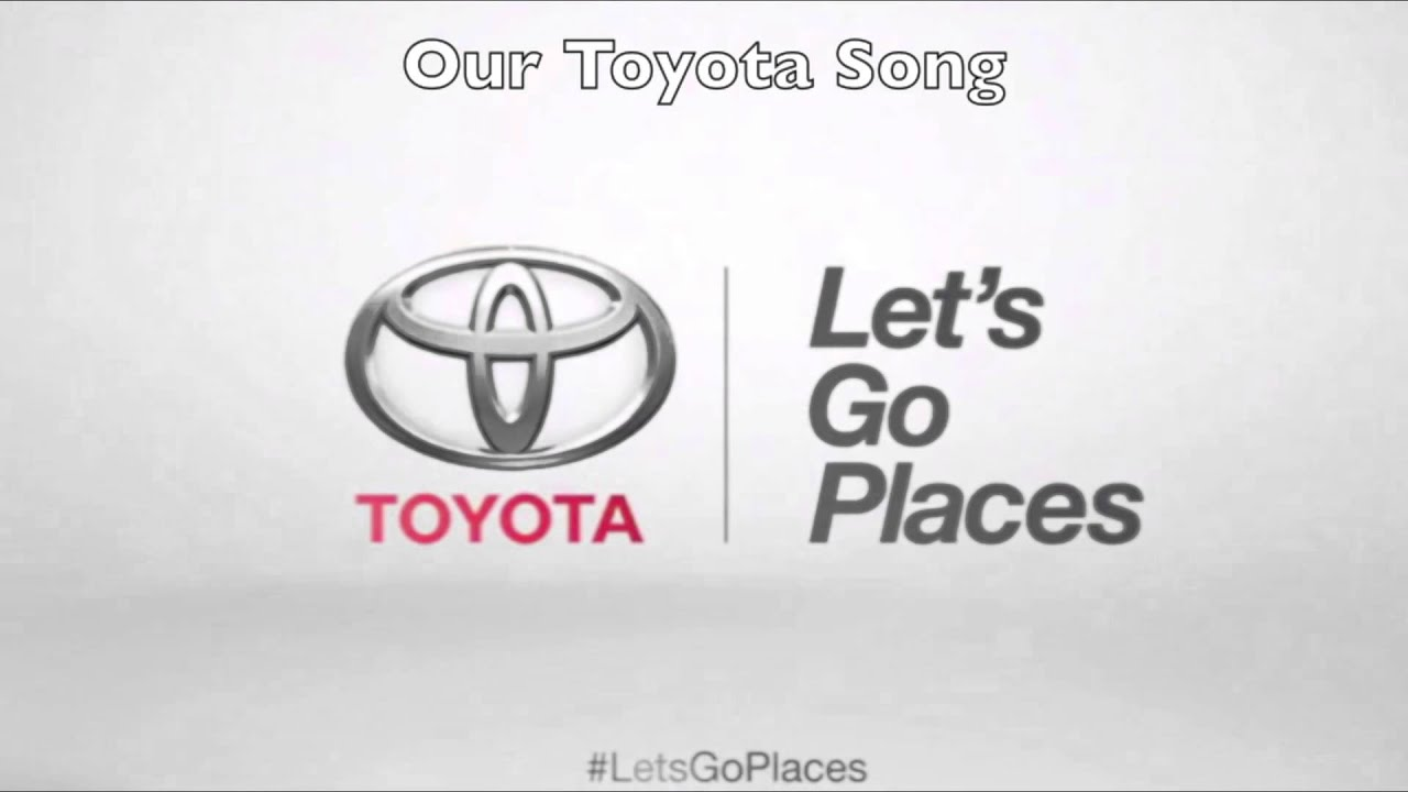 """Our Toyota Song """"Let s Go Places"""""""