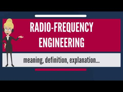 What is RADIO-FREQUENCY ENGINEERING? What does RADIO-FREQUENCY ENGINEERING mean?
