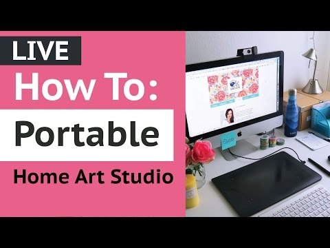 LIVE: How To Set Up A Portable Home Art Studio and Home Office For Freelance Artists and Designers