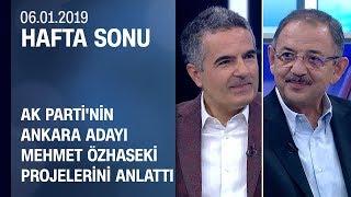 AK Parti'nin Ankara adayı Mehmet Özhaseki projelerini anlattı - Hafta Sonu 06.01.2019