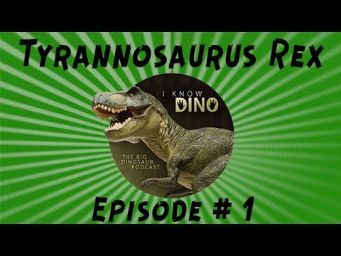 Tyrannosaurus Rex: I Know Dino Podcast Episode 01
