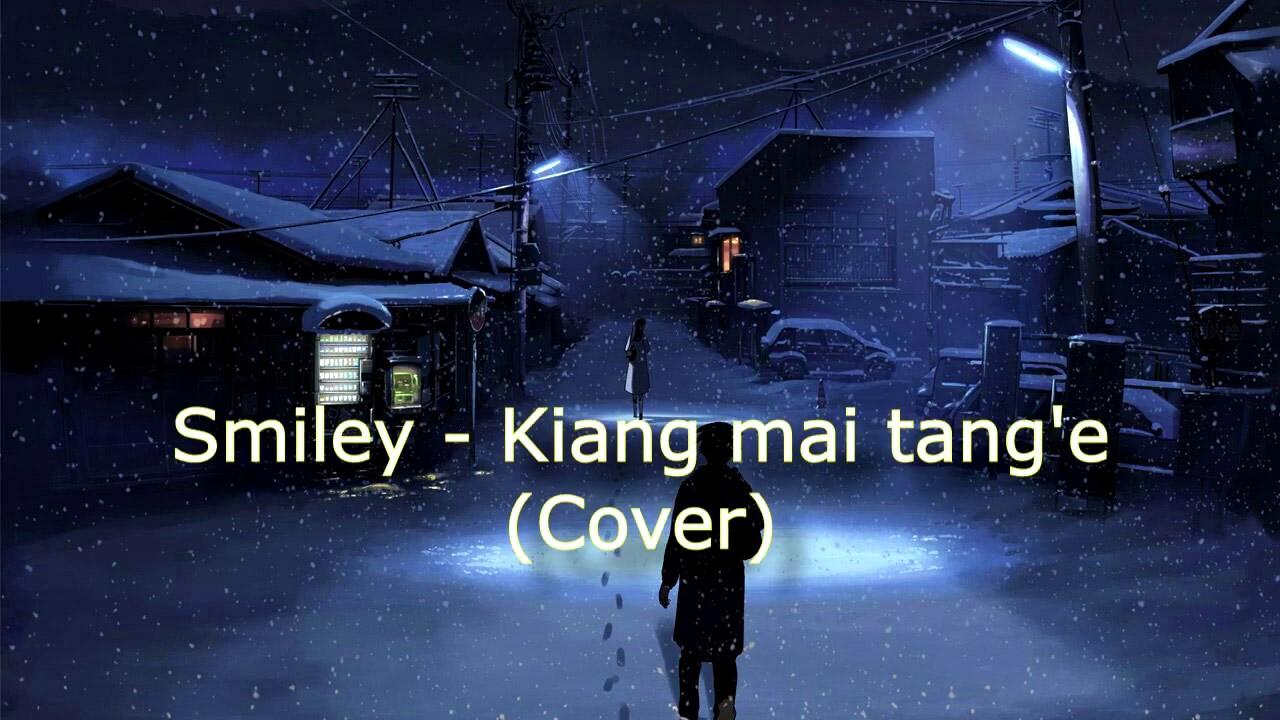 Smiley - Kiang mai tang'e [ Cover ] ( Lyric Video )