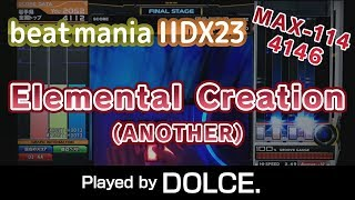 Elemental Creation (A) MAX-114 [4146] / played by DOLCE. / beatmania IIDX23 copula [手元付き]