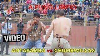A PUÑO LIMPIO ANTABAMBA VS CHUMBIVILCAS ► 25 AÑOS / BODAS DE PLATA ☛ GALANES DE ANTABAMBA 2015