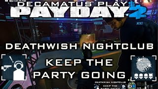 Payday 2 Deathwish Nightclub Guide + Keep the Party Going (Solo Stealth)