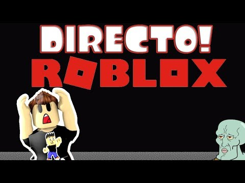 Directo Roblox Vengan a jugar . - Directo Roblox Vengan a jugar .