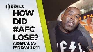 How Did AFC Lose That? | Arsenal 1 Manchester United 2 | FANCAM