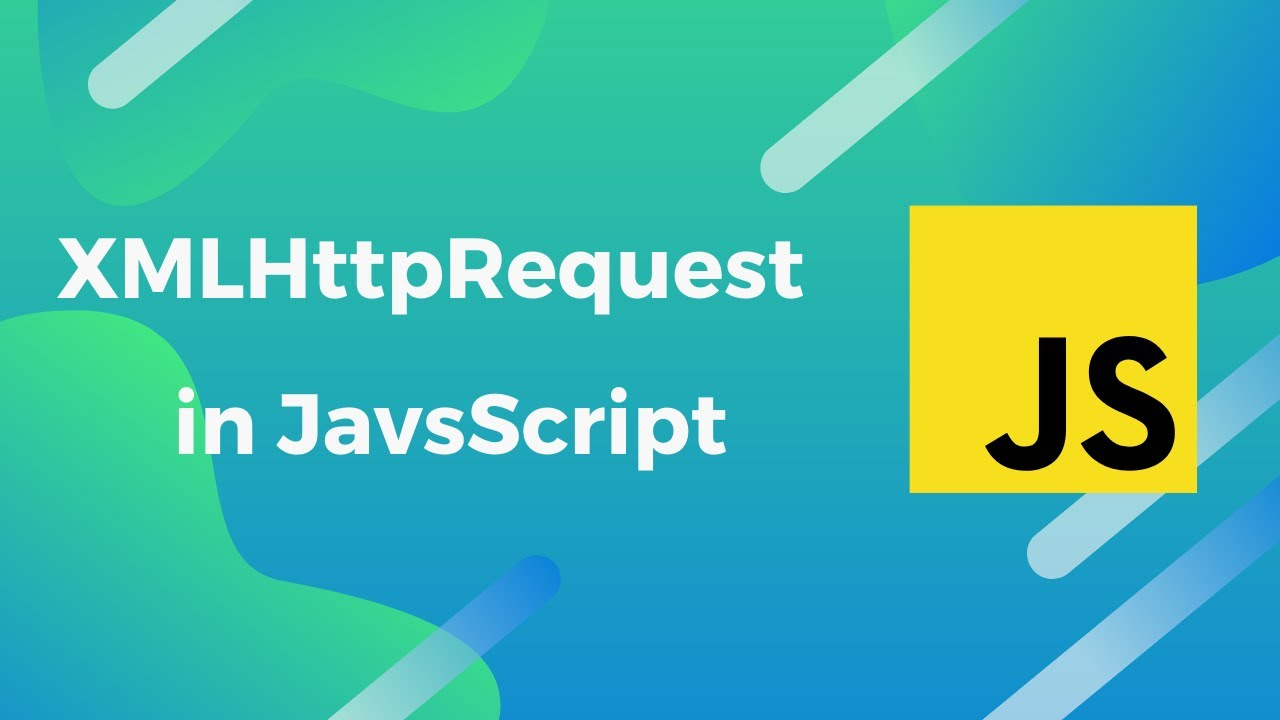 How to send Http Requests with XMLHttpRequest in JavaScript