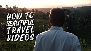 How to make BEAUTIFUL TRAVEL VIDEOS with EVERY CAMERA