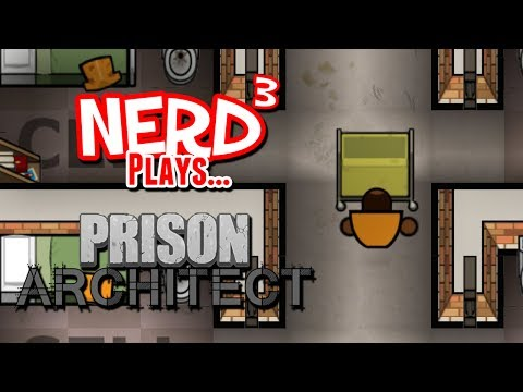 Nerd³ Early Plays... Prison Architect