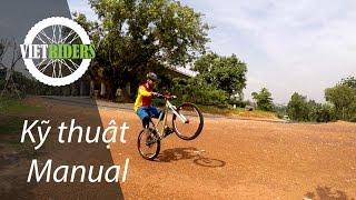 [Vietriders.vn] - Cách đi Xe đạp địa hình - Kỹ thuật Manual (Đi xe một bánh)