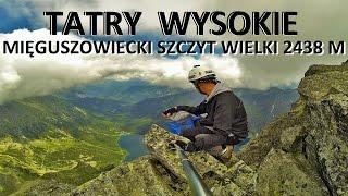 TATRY WYSOKIE - Miguszowiecki Szczyt Wielki 2438 M 29062016