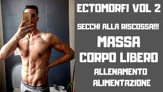 Ectomorfi Skinny Fat -  Fare Massa a Corpo Libero - Strategie Allenamento e Alimentazione