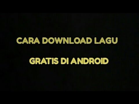 CARA DOWNLOAD LAGU GRATIS DI ANDROID